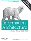 Information Architecture for the World Wide Web: Designing Large-Scale Web Sites, 3rd Edition (0596527349) by Morville, Peter