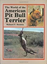 World of the American Pit Bull Terrier
