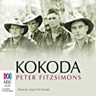 Kokoda (by Peter FitzSimons) Audiobook by Peter FitzSimons Narrated by Lewis FitzGerald