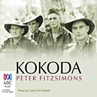 Kokoda (by Peter FitzSimons) (       UNABRIDGED) by Peter FitzSimons Narrated by Lewis FitzGerald