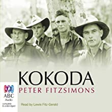 Kokoda (       UNABRIDGED) by Peter FitzSimons Narrated by Lewis FitzGerald