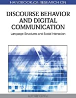 Handbook of Research on Discourse Behavior and Digital Communication