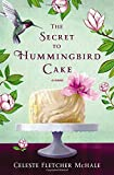 img - for The Secret to Hummingbird Cake book / textbook / text book