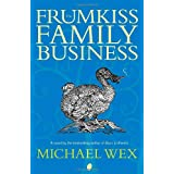 The Frumkiss Family Business: A Megilla in 14 Chaptersby Michael Wex