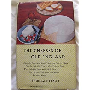 The Cheeses of Old England Shelagh FRASER