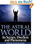 The Astral World: Its Scenes, Dweller...