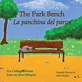 Cristofer Edward The Park Bench / La panchina del parco: A Bilingual Children's Book