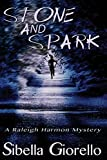 Stone and Spark: The Raleigh Harmon Series