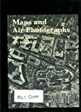 Maps and air photographs : images of the Earth
