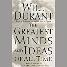 The Greatest Minds and Ideas of All Time | Livre audio Auteur(s) : Will Durant Narrateur(s) : John Little