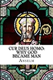 img - for Cur Deus Homo: Why God Became Man book / textbook / text book