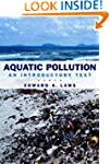 Aquatic Pollution 3e: An Introductory...