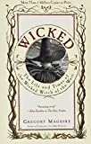 Wicked: The Life and Times of the Wicked Witch of the West Wicked