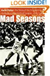 Mad Seasons: The Story of the First W...