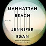 Manhattan Beach: A Novel | Jennifer Egan