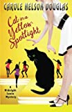 Cat in a Yellow Spotlight: A Midnight Louie Mystery (The Midnight Louie Mysteries) (Volume 26)