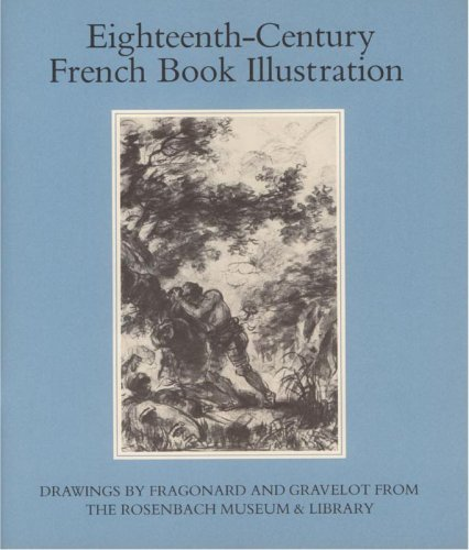 Image for EIGHTEENTH-CENTURY FRENCH BOOK ILLUSTRATION Drawings by Fragonard and Gravelot from the Rosenbach Museum and Library
