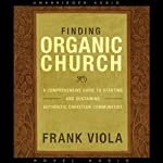 Finding Organic Church | Frank Viola