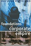 Foundations of Corporate Empire: Is History Repeating Itself (0273639641) by Moore, Karl.