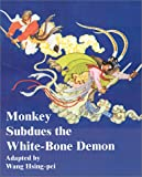 Monkey Subdues the White-Bone Demon