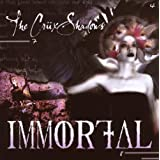 Immortal ~ The Cr�xshadows