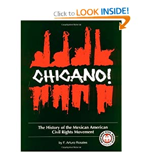Chicano! The History of the Mexican American Civil Rights Movement (Hispanic Civil Rights) by F. Arturo Rosales and Francisco A. Rosales