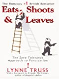 Eats, Shoots & Leaves: The Zero Tolerance Approach to Punctuation (0786268379) by Lynne Truss