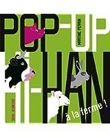 Pop up Hi Han : A la ferme