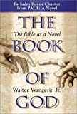 The Book of God: The Bible as a Novel (0310236126) by Wangerin, Walter