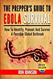 The Preppers Guide To Ebola Survival: How to Identify, Prevent, And Survive A Possible Global Outbreak