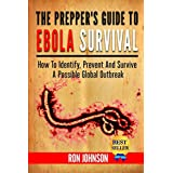 The Prepper's Guide To Ebola Survival: How to Identify, Prevent, And Survive A Possible Global Outbreak