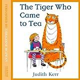 The Tiger Who Came to Tea (Unabridged)