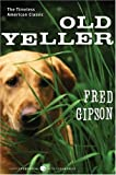 Old Yeller (Turtleback School & Library Binding Edition) (Perennial Classics (Prebound)) (0613857445) by Gipson, Fred