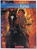 Changes for Kaya: A Story of Courage (American Girl) (1584854340) by Shaw, Janet Beeler