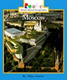 Moscow (Rookie Read-About Geography) (0516215582) by Fowler, Allan