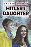 Hitler's Daughter (Bccb Blue Ribbon Fiction Books (Awards)) (0060086521) by French, Jackie