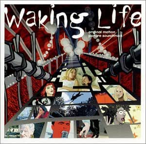 Waking Life: Original Motion Picture Soundtrack