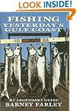 Fishing Yesterday's Gulf Coast (Gulf Coast Studies)