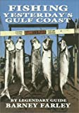 img - for Fishing Yesterday's Gulf Coast (Gulf Coast Studies) book / textbook / text book