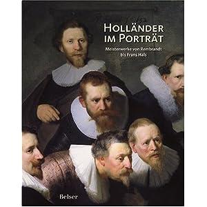 Holländer im Portrait. Meisterwerke von Rembrandt bis Frans Hals