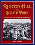 Rincon Hill and South Park: San Francisco's Fashionable Neighborhood (0915269082) by Shumate, Albert
