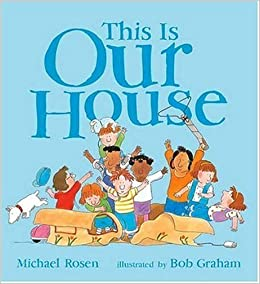 This is Our House: Michael Rosen, Bob Graham