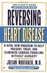Reversing Heart Disease: A Vital New...