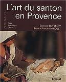 echange, troc Bernard Duplessy, Franck Rozet - L'art du santon en Provence