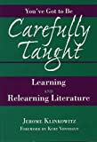 You've Got to Be Carefully Taught: Learning and Relearning Literature (0809324032) by Klinkowitz, Jerome