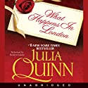 What Happens in London (       UNABRIDGED) by Julia Quinn Narrated by Rosalyn Landor