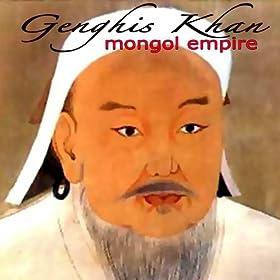 Amazon.com: Genghis Khan - Mongol Empire: Mongolian Khagan: MP3