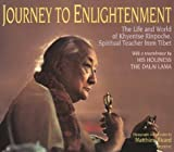 Journey to Enlightenment: The Life and World of Khyentse Rinpoche, Spiritual Teacher From Tibet (0893816795) by Ricard, Matthieu