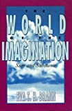 The World of the Imagination: Sum and Substance (0847677761) by Eva T. H. Brann