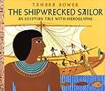 The Shipwrecked Sailor: An Egyptian T...
